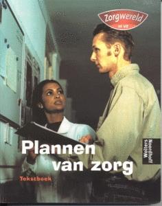 Zorgwereld. Plannen van zorg. Tekstboek
