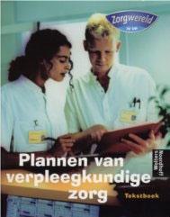 Zorgwereld. Plannen van verpleegkundige zorg. Tekstboek.